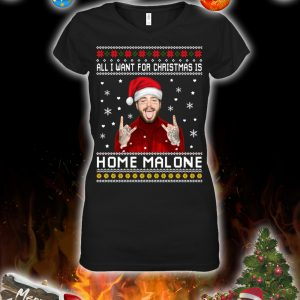 All i want for christmas is home malone christmas sweatshirt and jumper 3
