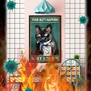 Black cat bathroom your butt napkins my lord poster- A4