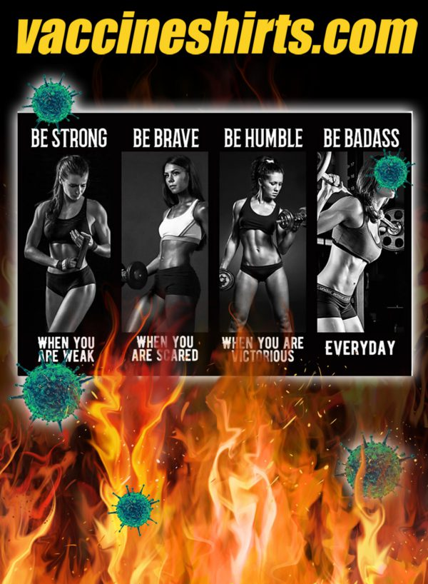Bodybuilding Girl be strong be brave be humble be badass poster