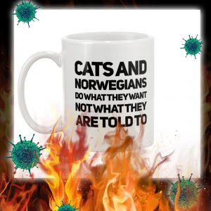 Cats and norwegians do what they want not what they are told to mug- pic 1
