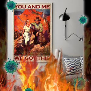 Cowboy you and me we gor this poster- A1