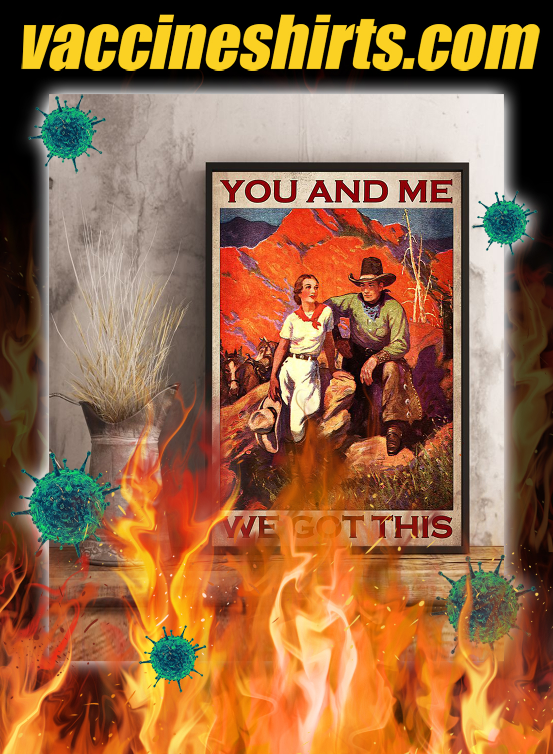 Cowboy you and me we gor this poster- A2