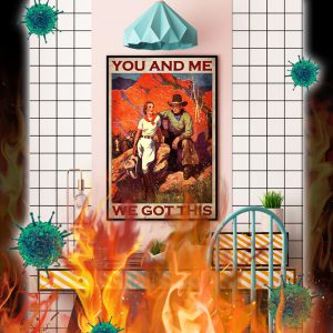 Cowboy you and me we gor this poster- A3