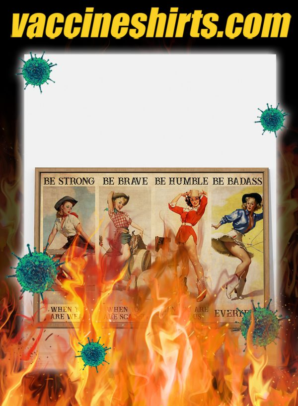Cowgirl be strong be brave be humble be badass poster- A3