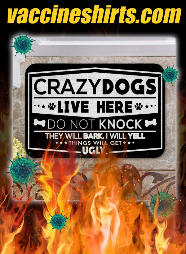 Crazy dogs live here do not knock doormat