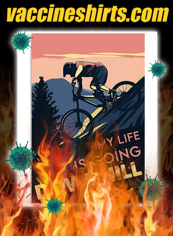 Cycling Downhill my life is going downhill poster