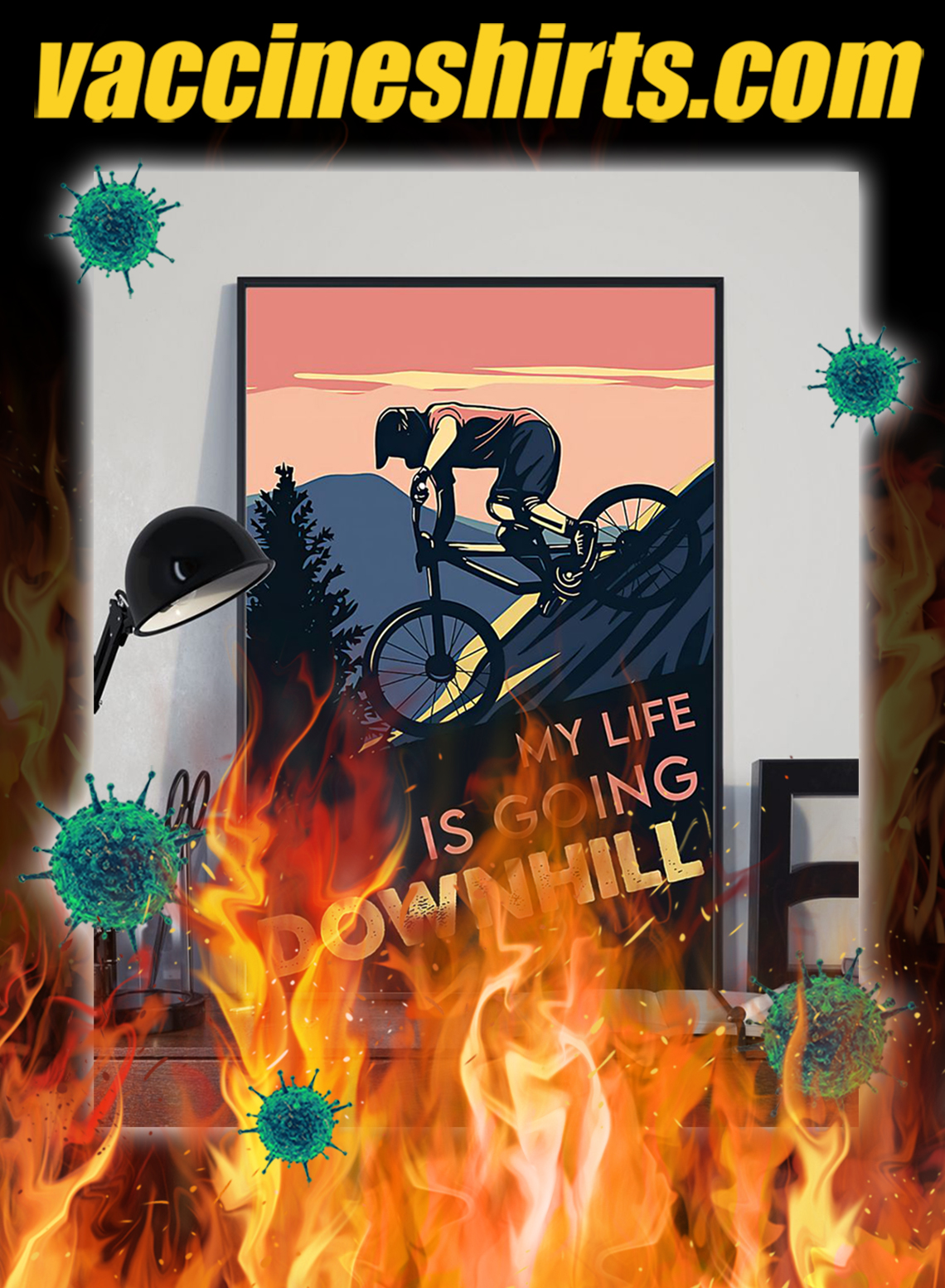 Cycling Downhill my life is going downhill poster- A1