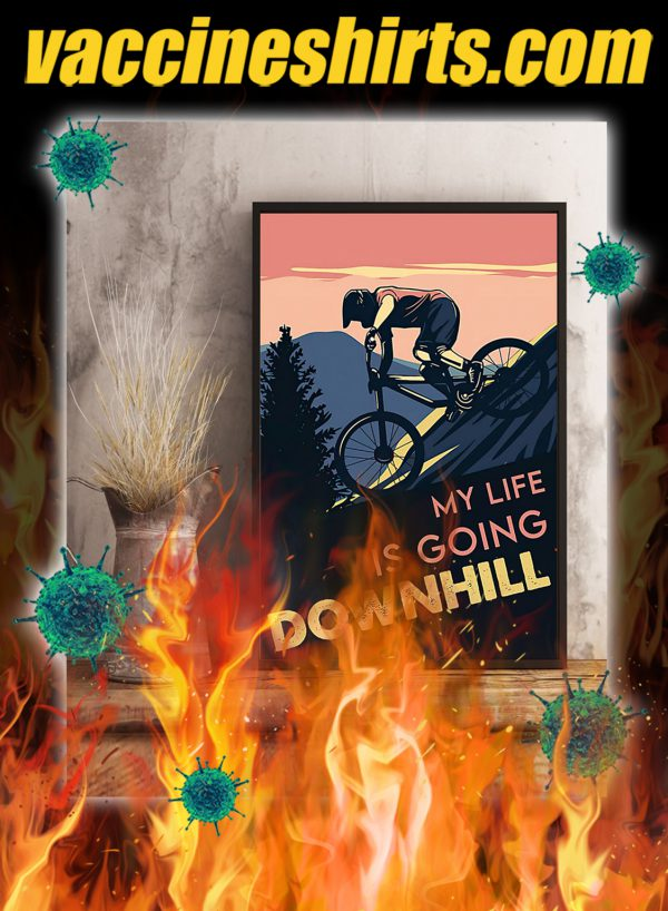 Cycling Downhill my life is going downhill poster- A2