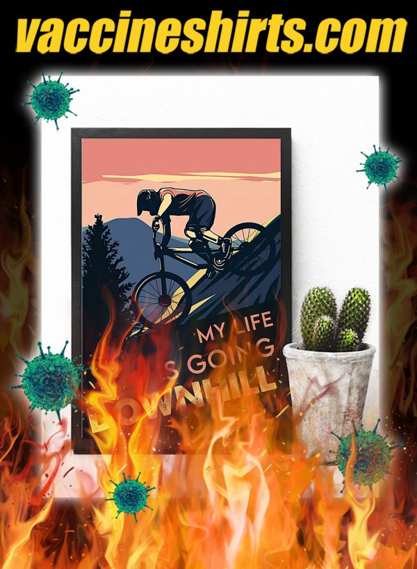 Cycling Downhill my life is going downhill poster- A3