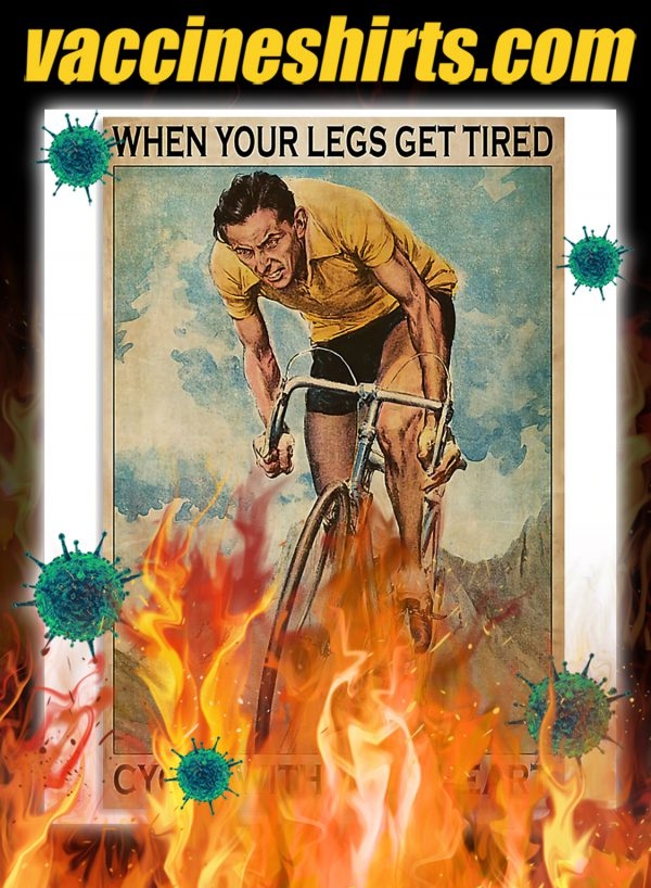 Cycling When Your Legs Get Tired Cycle With Your Heart Poster