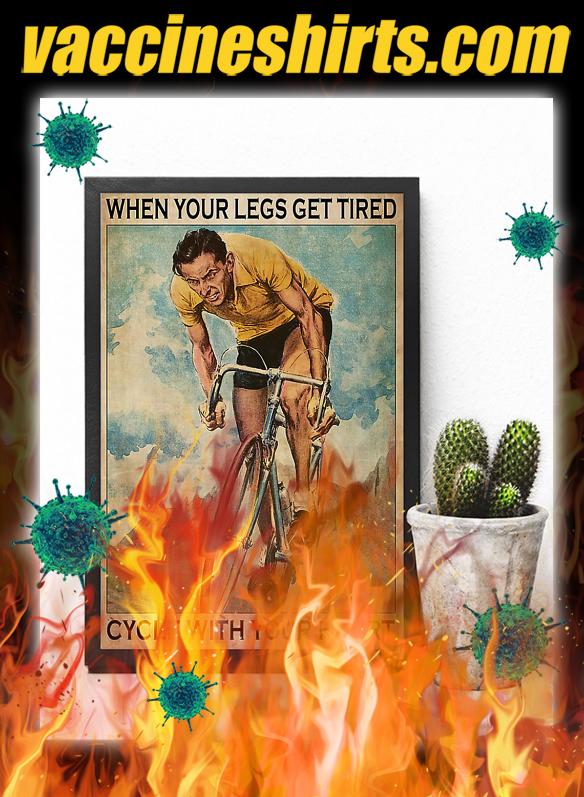 Cycling When Your Legs Get Tired Cycle With Your Heart Poster- A3