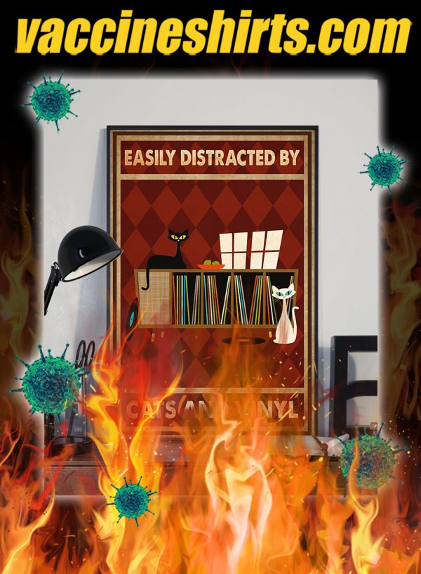 Easily distracted by cats and vinyl poster- A1