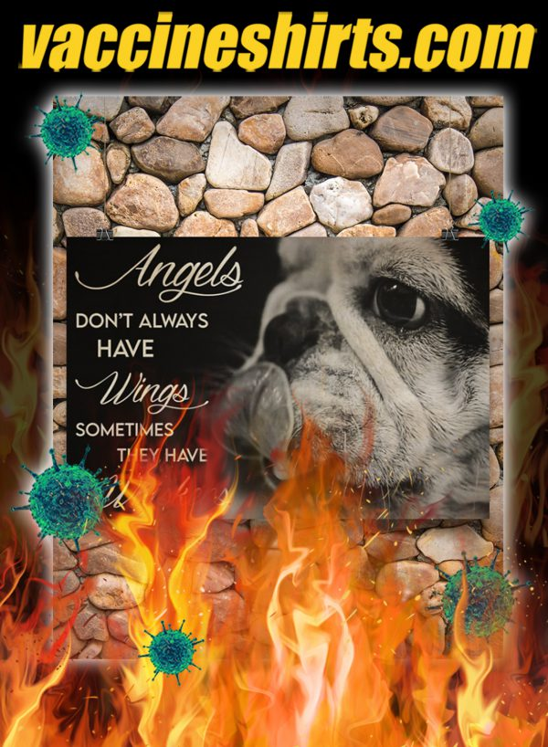 French Bulldog Angels Don't Always Have Wings Sometimes They Have Whiskers Poster- A1