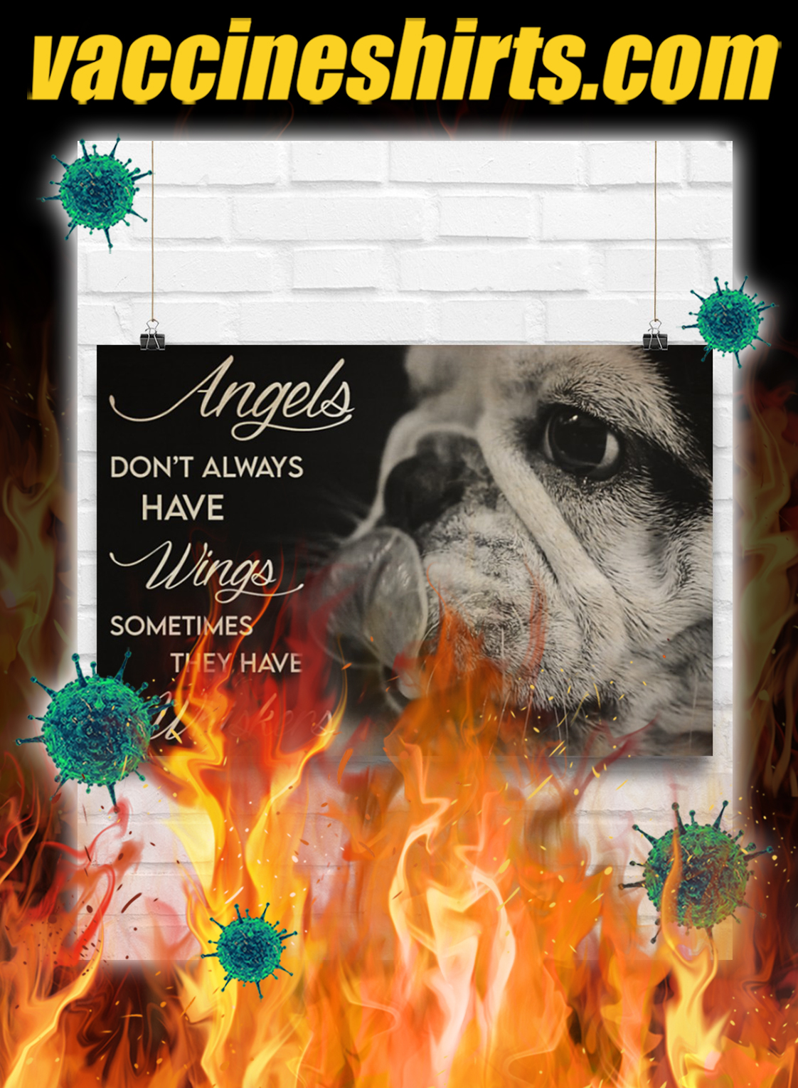 French Bulldog Angels Don't Always Have Wings Sometimes They Have Whiskers Poster- A4