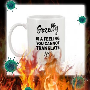Gezellig is a feeling you cannot translate mug- pic 1