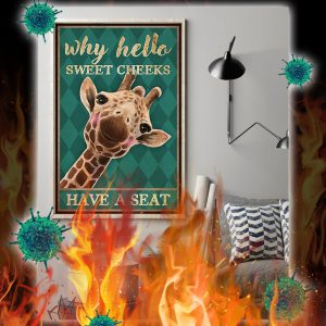 Giraffe Why hello sweet cheeks have a seat poster- A1