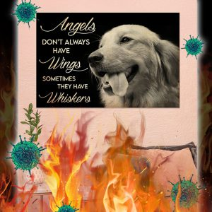 Golden Retriever Angels Don't Always Have Wings Sometimes They Have Whiskers Poster- A2