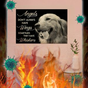 Golden Retriever Angels Don't Always Have Wings Sometimes They Have Whiskers Poster- A3