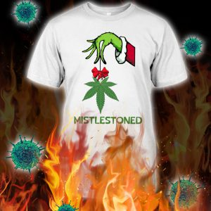 Grinch hand weed cannabis mistlestoned shirt
