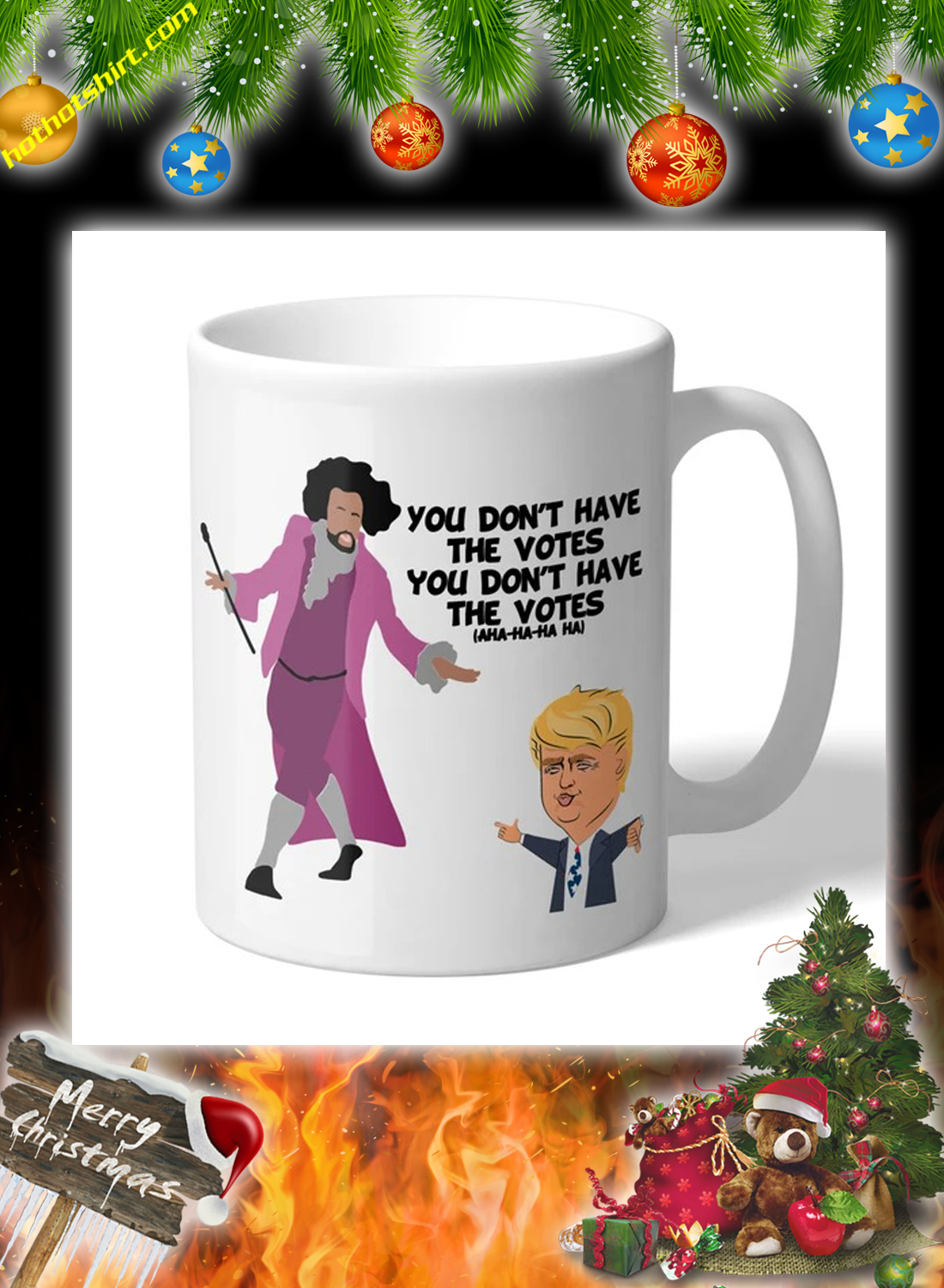 Hamilton Inspired You Don't Have the Votes Trump mug 3