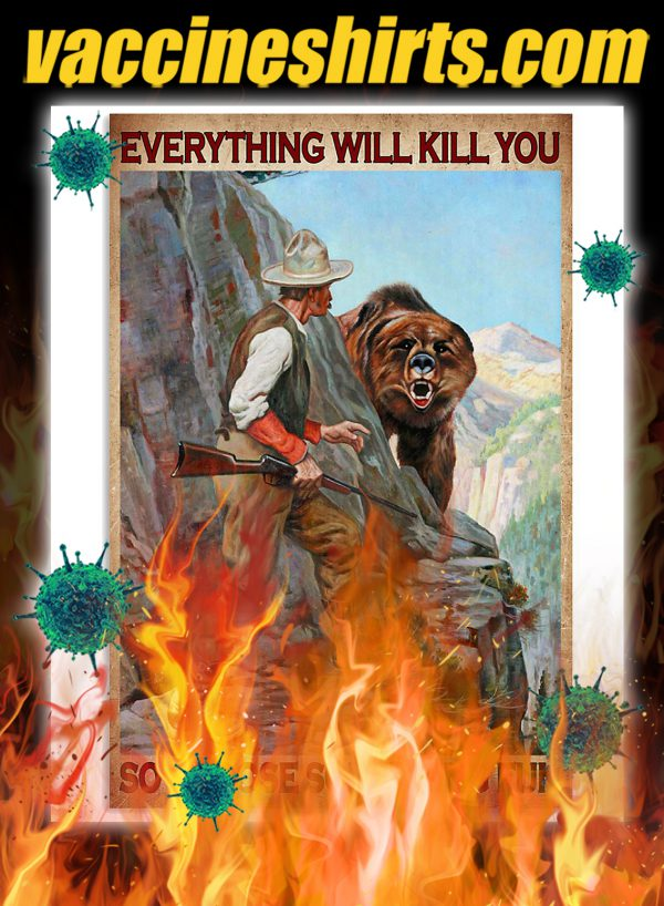 Hunter and bear everything will kill you so choose something fun poster