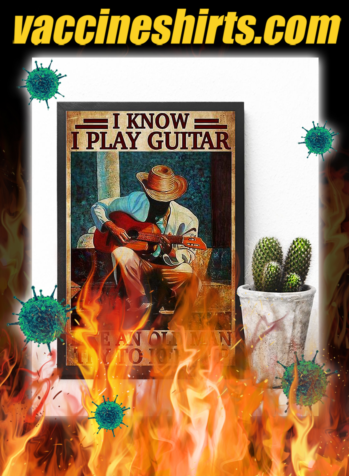 I know i play guitar like an old man try to keep up poster- A4