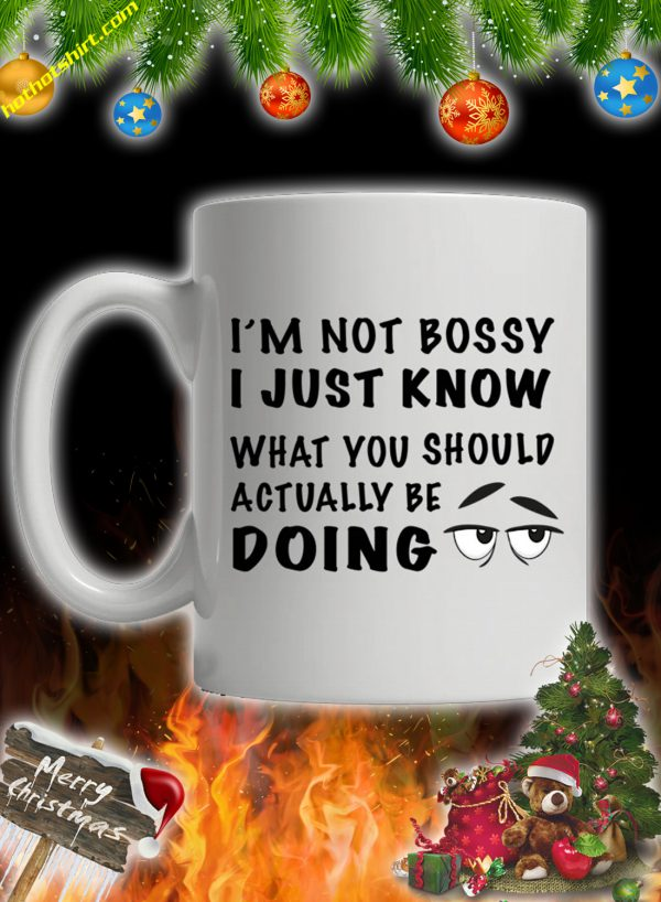 I'm not bossy i just know what you should actually be doing mug