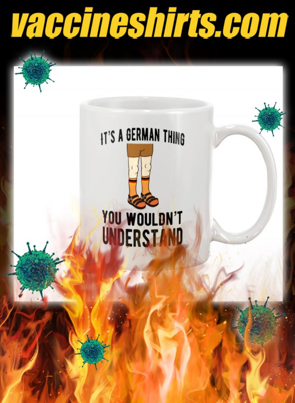 It's a german thing you wouldn't understand mug
