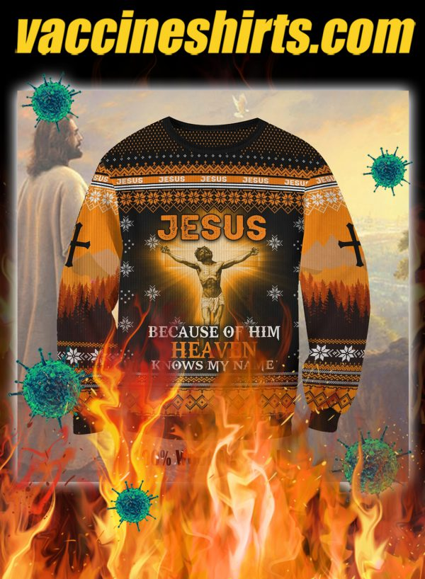 Jesus because of him heaven knows my name 3d christmas sweatshirt