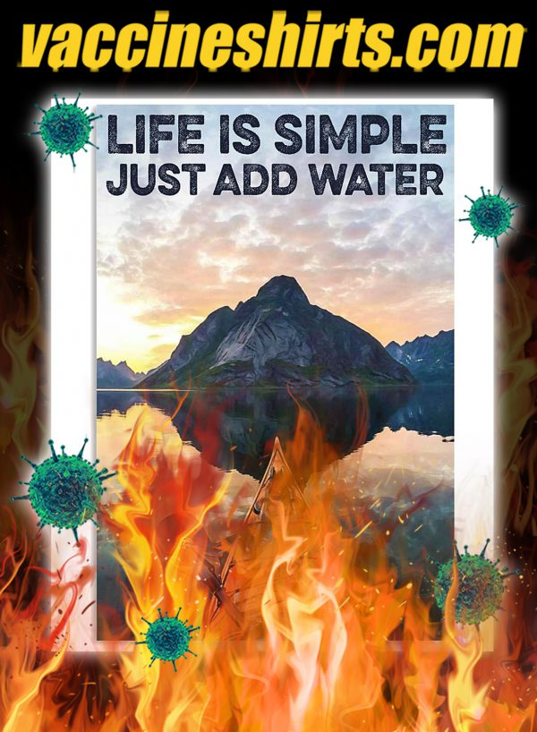 Kayaking Life Is Simple Just Add Water Poster