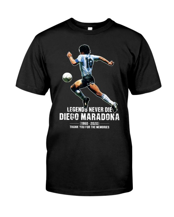 Legends never die Diego Maradona Thank you for the memories shirt
