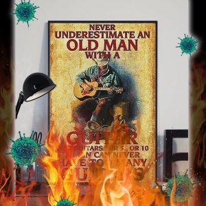 Never underestimate an old man with a guitar or 2 guitars poster- A1