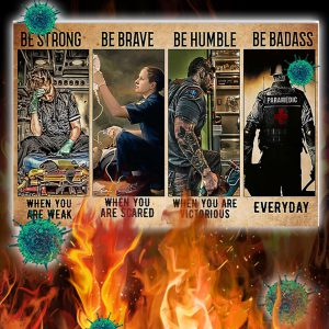 Paramedic be strong be brave be humble be badass poster