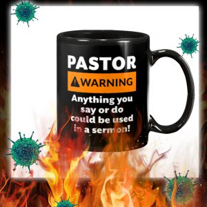 Pastor warning anything you say or do could be used in a sermon mug