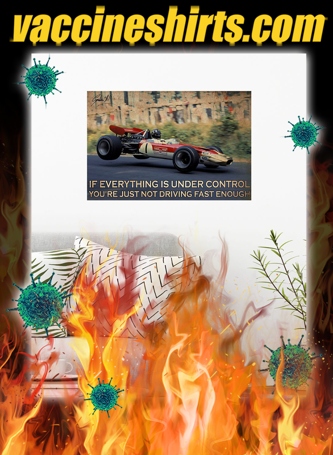 Racing If Everything Is Under Control You're Just Not Driving Fast Enough Poster- A2