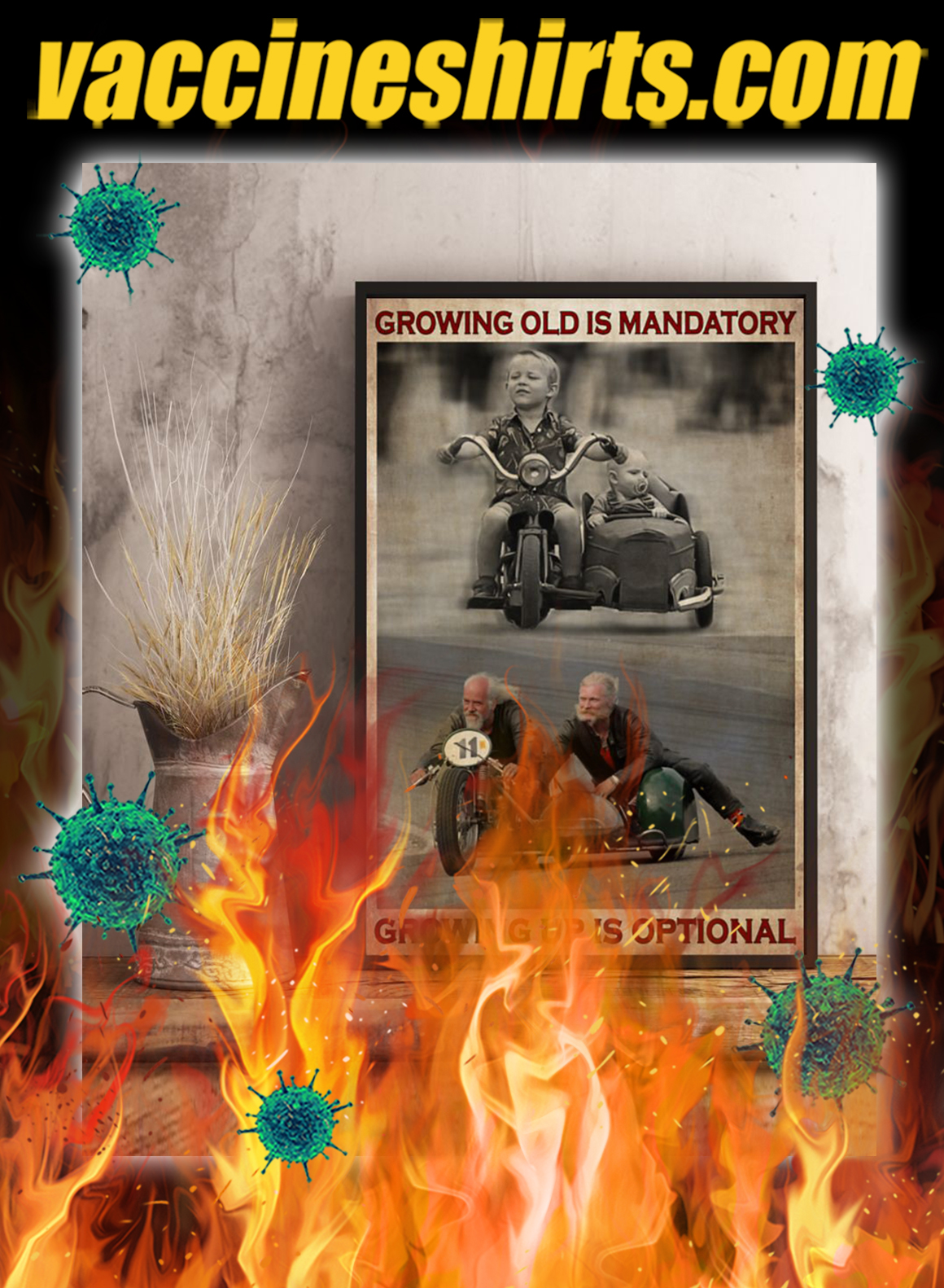 Sidecar growing old is mandatory growing up is optional poster- A3