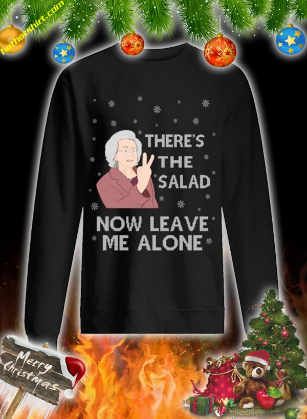 There's the salad now leave me alone christmas sweatshirt and jumper 1