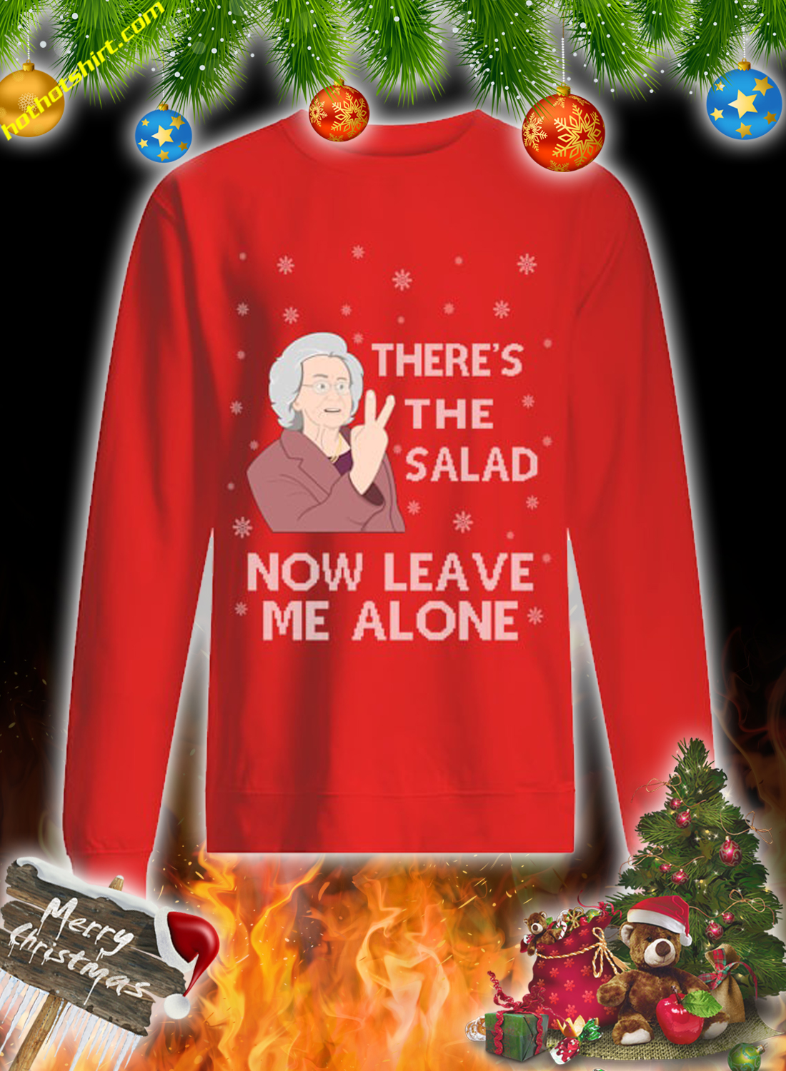 There's the salad now leave me alone christmas sweatshirt and jumper 4