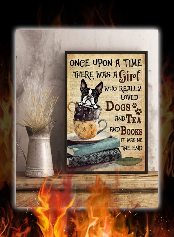 Boston terrier there was a girl who really loved dogs and tea and books poster