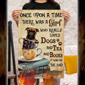 Boxer there was a girl who really loved dogs and tea and books poster