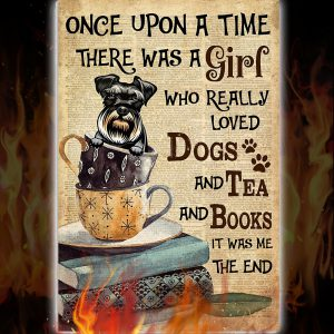 Schnauzer there was a girl who really loved dogs and tea and books poster