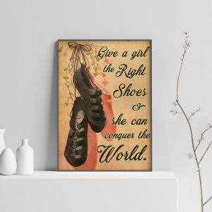 Irish give a girl the right shoes and she can conquer the world poster