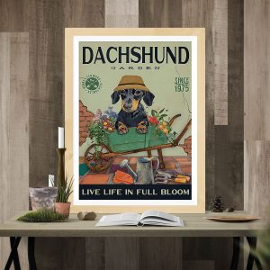 Dachshund garden live life in full bloom poster