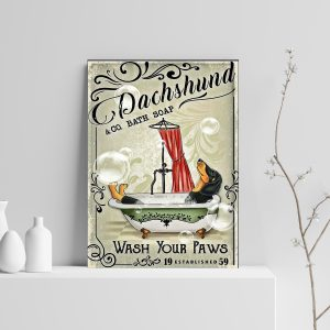 Funny Dachshund Bathroom Bath Soap Wash Your Paws Poster