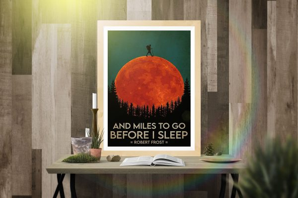 Hiking And miles to go before I sleep poster