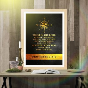 Proverbs 3 5-6 Trust in the lord with all thine heart poster