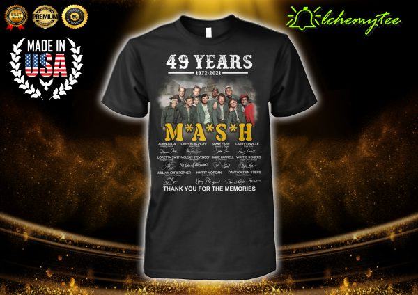 49 Years 1972 2021 MASH Thank You For The Memories Signatures Shirt