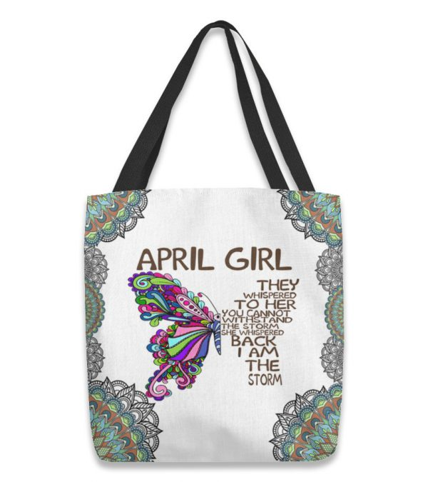 Butterfly april girl they whispered to her you cannot withstand the storm tote bag