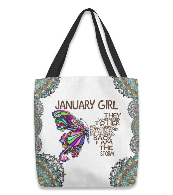 Butterfly january girl they whispered to her you cannot withstand the storm tote bag