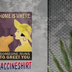 Girl with dog home is where someone runs to greet you poster